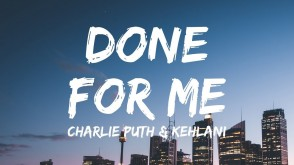 Charlie Puth - Done For Me (feat. Kehlani) [Official Video]