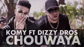 Komy ft Dizzy DROS - Chouwaya (EXCLUSIVE Music Video) | Remix All The Way Up