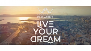 VAN ft Dub Afrika - Live Your Dream (Official Music Video)